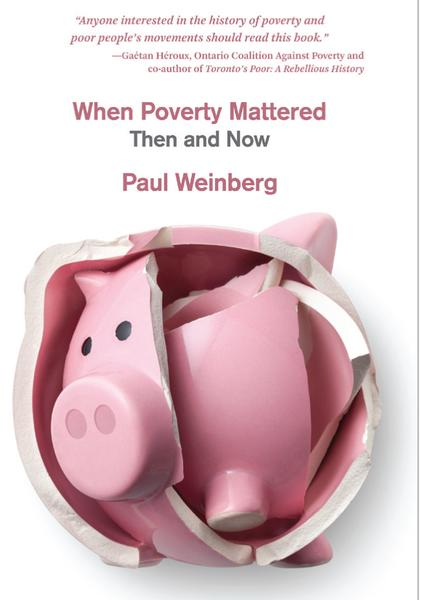 When Poverty Mattered: Then and Now by Paul Weinberg