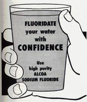 Image: 'Fluoridate your water with confidence - use high purity Alcoa sodium fluoride' (Source: Mercola.com)