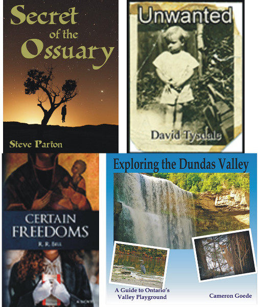 Book covers clockwise from top left: Secret of the Ossuary, Unwanted, Exploring the Dundas Valley, Certain Freedoms