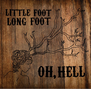 Oh, Hell, by Little Foot Long Foot